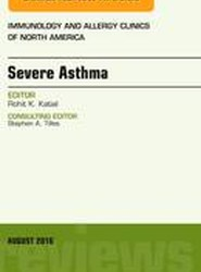 Severe Asthma, An Issue of Immunology and Allergy Clinics of North America