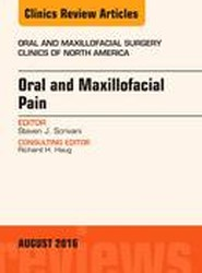 Oral and Maxillofacial Pain, An Issue of Oral and Maxillofacial Surgery Clinics of North America