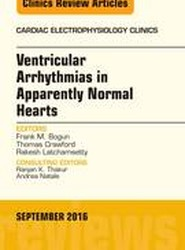 Ventricular Arrhythmias in Apparently Normal Hearts, An Issue of Cardiac Electrophysiology Clinics