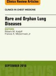 Rare and Orphan Lung Diseases, An Issue of Clinics in Chest Medicine