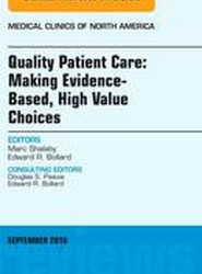 Quality Patient Care: Making Evidence-Based, High Value Choices, An Issue of Medical Clinics of North America