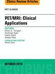 PET/MRI: Clinical Applications, An Issue of PET Clinics