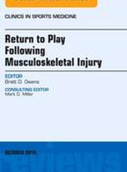 Return to Play Following Musculoskeletal Injury, An Issue of Clinics in Sports Medicine