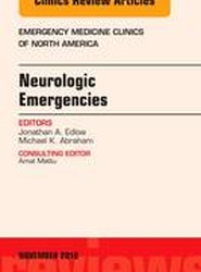 Neurologic Emergencies, An Issue of Emergency Medicine Clinics of North America