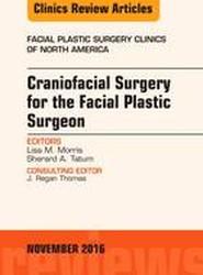 Craniofacial Surgery for the Facial Plastic Surgeon, An Issue of Facial Plastic Surgery Clinics