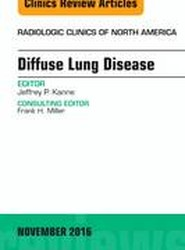 Diffuse Lung Disease, An Issue of Radiologic Clinics of North America