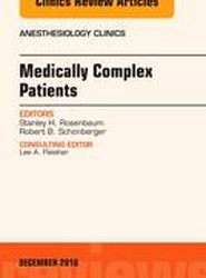 Medically Complex Patients, An Issue of Anesthesiology Clinics