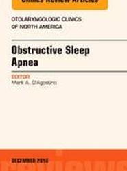 Obstructive Sleep Apnea, An Issue of Otolaryngologic Clinics of North America
