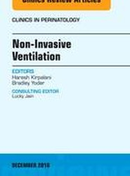 Non-Invasive Ventilation, An Issue of Clinics in Perinatology