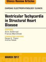 Ventricular Tachycardia in Structural Heart Disease, An Issue of Cardiac Electrophysiology Clinics