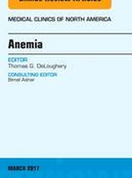 Anemia, An Issue of Medical Clinics of North America