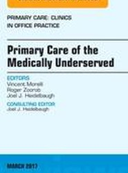 Primary Care of the Medically Underserved, An Issue of Primary Care: Clinics in Office Practice
