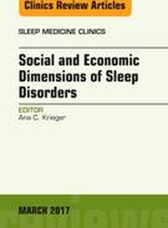 Social and Economic Dimensions of Sleep Disorders, An Issue of Sleep Medicine Clinics