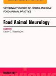Food Animal Neurology, An Issue of Veterinary Clinics of North America: Food Animal Practice