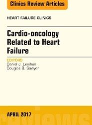 Cardio-oncology Related to Heart Failure, An Issue of Heart Failure Clinics
