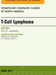 T-Cell Lymphoma, An Issue of Hematology/Oncology Clinics of North America