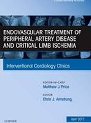 Endovascular Treatment of Peripheral Artery Disease and Critical Limb Ischemia, An Issue of Interventional Cardiology Clinics
