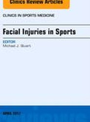 Facial Injuries in Sports, An Issue of Clinics in Sports Medicine
