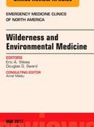 Wilderness and Environmental Medicine, An Issue of Emergency Medicine Clinics of North America
