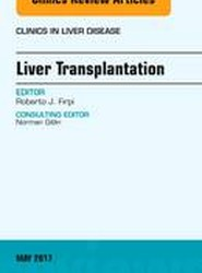 Liver Transplantation, An Issue of Clinics in Liver Disease