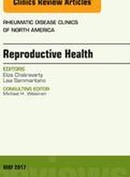 Reproductive Health, An Issue of Rheumatic Disease Clinics of North America