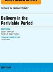Delivery in the Periviable Period, An Issue of Clinics in Perinatology