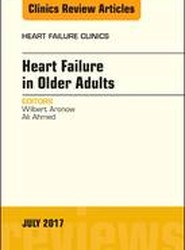 Heart Failure in Older Adults, An Issue of Heart Failure Clinics