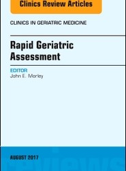 Rapid Geriatric Assessment, An Issue of Clinics in Geriatric Medicine