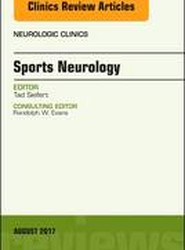 Sports Neurology, An Issue of Neurologic Clinics
