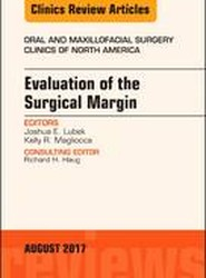 Evaluation of the Surgical Margin, An Issue of Oral and Maxillofacial Clinics of North America