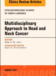 Multidisciplinary Approach to Head and Neck Cancer, An Issue of Otolaryngologic Clinics of North America