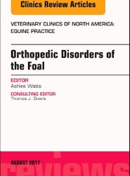 Orthopedic Disorders of the Foal, An Issue of Veterinary Clinics of North America: Equine Practice