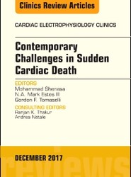 Contemporary Challenges in Sudden Cardiac Death, an Issue of Cardiac Electrophysiology Clinics