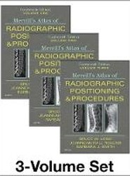 Merrill's Atlas of Radiographic Positioning and Procedures - 3-Volume Set
