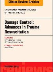 Damage Control: Advances in Trauma Resuscitation, An Issue of Emergency Medicine Clinics of North America