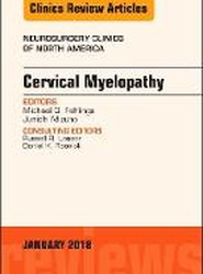 Cervical Myelopathy, An Issue of Neurosurgery Clinics of North America