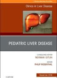 Pediatric Hepatology, An Issue of Clinics in Liver Disease