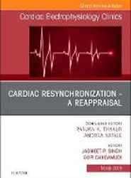 Cardiac Resynchronization - A Reappraisal, An Issue of Cardiac Electrophysiology Clinics