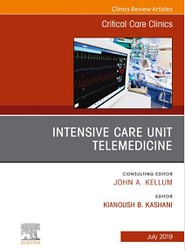 Intensive Care Unit Telemedicine, An Issue of Critical Care Clinics