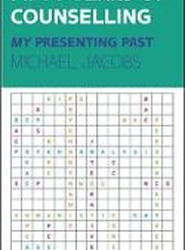 Fifty Years of Counselling - My Presenting Past