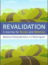 Revalidation: A Journey for Nurses and Midwives