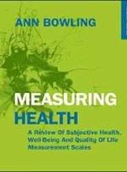 Measuring Health: A Review of Subjective Health, Well-Being and Quality of Life Measurement Scales