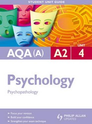 AQA (A) A2 Psychology: Unit 4