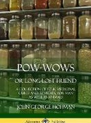Pow-Wows, or Long-Lost Friend