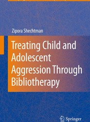 Treating Child and Adolescent Aggression Through Bibliotherapy