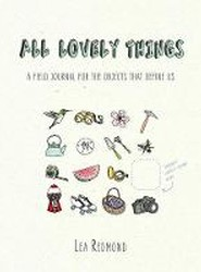 All Lovely Things: A Field Journal for the Objects That Define Us