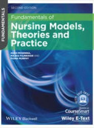 Fundamentals of Nursing Models, Theories and Practice