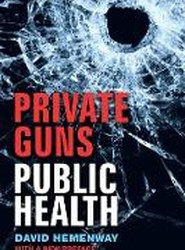 Private Guns, Public Health