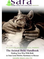The Animal Reiki Handbook - Finding Your Way With Reiki in Your Local Shelter, Sanctuary or Rescue