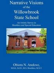 Narrative Visions of the Willowbrook State School
